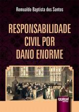 Responsabilidade Civil por Dano Enorme -