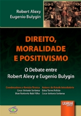 Direito, Moralidade e Positivismo - O Debate entre Robert Alexy e Eugenio Bulygin