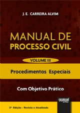 Manual de Processo Civil - Volume III - Procedimentos Especiais - Com Objetivo Prático