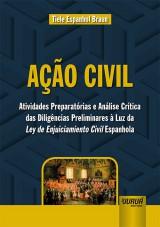 Ação Civil - Atividades Preparatórias e Análise Crítica das Diligências Preliminares à Luz da Ley de Enjuiciamien
