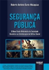 Segurança Pública - O Novo Pacto Reformista da Sociedade Brasileira na Estruturação da Defesa Social