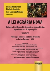 Lei Agrária Nova, A - Biblioteca Científica de Direito Agrário, Agroambiental, Agroalimentar e do Ag - Volume VI - Publicação oficial da Academia Brasileira de Letras Agrárias – ABLA