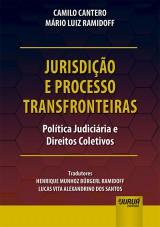 Jurisdição e Processo Transfronteiras - Política Judiciária e Direitos Coletivos - JuruáDocs: Texto on-line + banco de dados