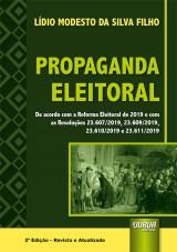 Propaganda Eleitoral - De acordo com a Reforma Eleitoral de 2019 e com as Resoluções 23.607/2019, 23.609/2019, 23.610/2019