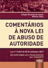 Comentários à Nova Lei de Abuso de Autoridade - Lei 13.869, de 05 de setembro 2019 Em conformidade com o Pacote Anticrime (Lei 13.964/2019)