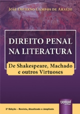 Direito Penal na Literatura - De Shakespeare, Machado e outros Virtuoses