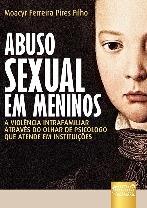 86b0ded5be0 Juruá Editora - Abuso Sexual em Meninos - A Violência Intrafamiliar ...