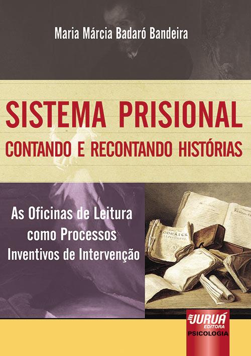 Resultado de imagem para 5-Sistema Prisional - Contando e Recontando Histórias - As Oficinas de Leitura como Processos Inventivos de Intervenção- Maria Marcia Badaró