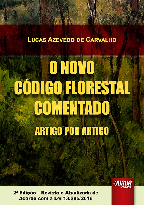 Juruá Editora - Novo Código Florestal Comentado Artigo por Artigo ...
