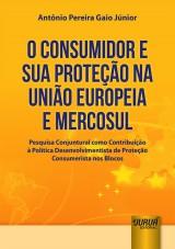 Consumidor e Sua Proteção na União Europeia e Mercosul, O
