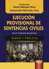 Ejecución Provisional de Sentencias Civiles - Teoría y Práctica - Colección Procesal Civil - Coordinador: David Vallespín Pérez