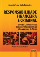 Responsabilidade Financeira e Criminal - Direitos Constitucionais Sociais, Dinheiros Públicos e Recuperação de Ativos