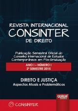 Revista Internacional Consinter de Direito - Ano I - Número I - Direito e Justiça: Aspectos Atuais e Problemáticos