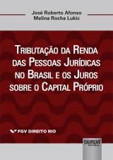 Tributação da Renda das Pessoas Jurídicas no Brasil e os Juros sobre o Capital Próprio