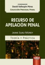 Recurso de Apelación Penal - Teoría y Práctica