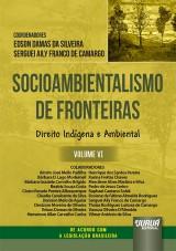 Socioambientalismo de Fronteiras - Volume VI