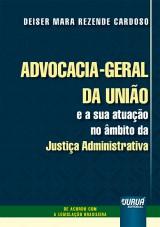 Advocacia-Geral da União e a sua Atuação no Âmbito da Justiça Administrativa