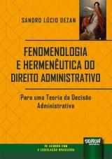 Fenomenologia e Hermenêutica do Direito Administrativo