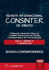 Revista Internacional Consinter de Direito - Ano IV - Número VI - 1º Semestre 2018 - Estudos Contemporâneos