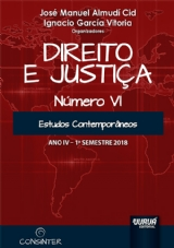Direito e Justiça - Ano IV - Número VI - 1º Semestre 2018 - Estudos Contemporâneos