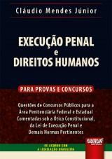 Execução Penal e Direitos Humanos - Para Provas e Concursos