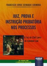 Juiz, Prova e Instrução Probatória nos Processos