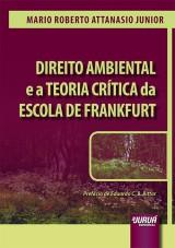 Direito Ambiental e a Teoria Crítica da Escola de Frankfurt