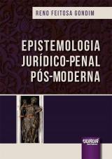 Epistemologia Jurídico-Penal Pós-Moderna