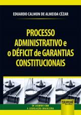 Processo Administrativo e o Déficit de Garantias Constitucionais