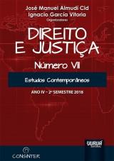 Direito e Justiça - Ano IV - VII - 2º Semestre 2018 - Estudos Contemporâneos