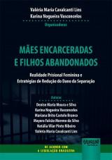 Mães Encarceradas e Filhos Abandonados
