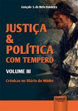 Justiça & Política com Tempero - Volume III