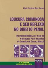 Loucura Criminosa e Seu Reflexo no Direito Penal
