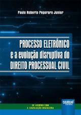 Processo Eletrônico e a Evolução Disruptiva do Direito Processual Civil