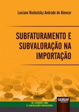 Subfaturamento e Subvaloração na Importação