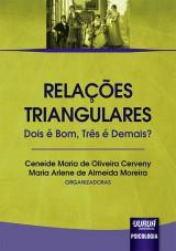 Relações Triangulares - Dois é Bom, Três é Demais?