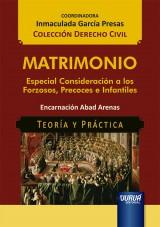 Matrimonio - Especial Consideración a los Forzosos, Precoces e Infantiles - Teoría y Práctica