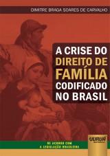 Crise do Direito de Família Codificado no Brasil, A