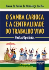 Samba Carioca e a Centralidade do Trabalho Vivo, O