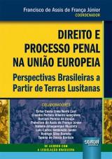 Direito e Processo Penal na União Europeia