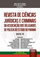 Revista de Ciências Jurídicas e Criminais da Associação dos Delegados de Polícia do Estado do Paraná - ADEPOL-PR - Volume II