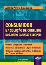 Consumidor e a Solução de Conflitos no Âmbito da União Europeia