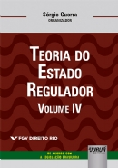 Teoria do Estado Regulador - Volume IV