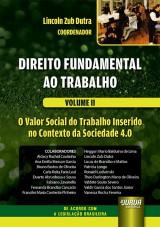 Direito Fundamental ao Trabalho - Volume II