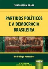 Partidos Políticos e a Democracia Brasileira