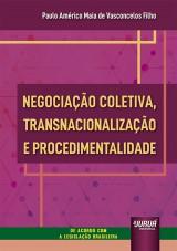 Negociação Coletiva, Transnacionalização e Procedimentalidade