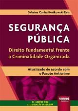 Segurança Pública - Direito Fundamental frente à Criminalidade Organizada