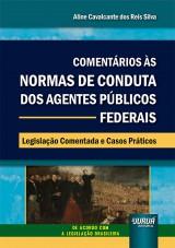 Comentários às Normas de Conduta dos Agentes Públicos Federais