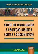 Saúde do Trabalhador e Proteção Jurídica Contra a Discriminação