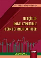 Locação de Imóvel Comercial e o Bem de Família do Fiador